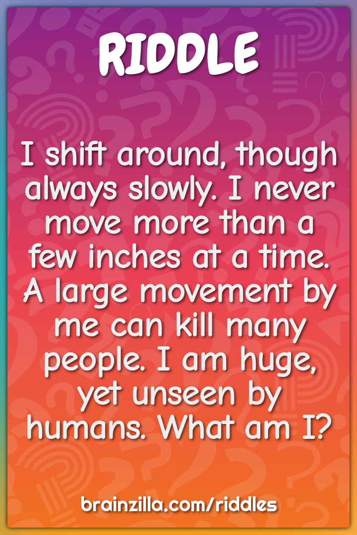 I shift around, though always slowly. I never move more than a few...