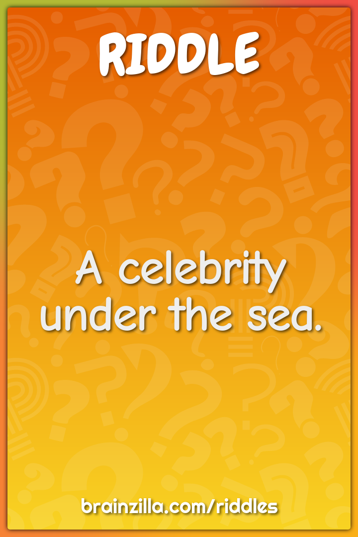 A celebrity under the sea.