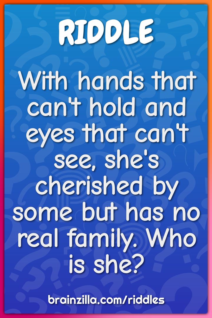 With hands that can't hold and eyes that can't see, she's cherished by...
