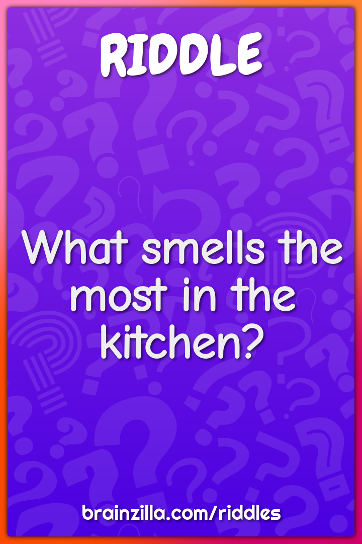What smells the most in the kitchen?