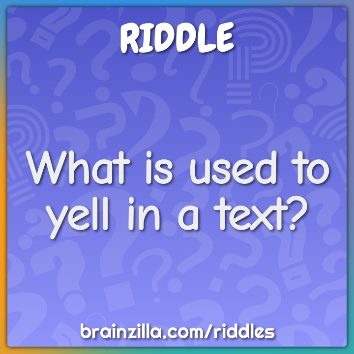 What is used to yell in a text?
