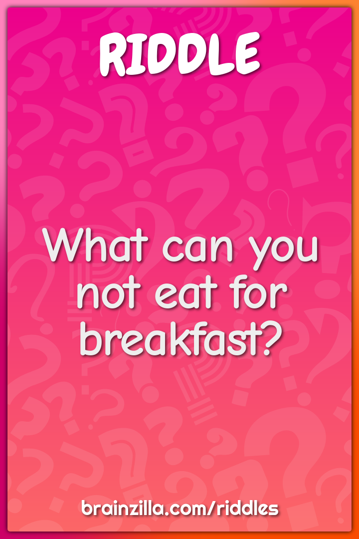 What can you not eat for breakfast?