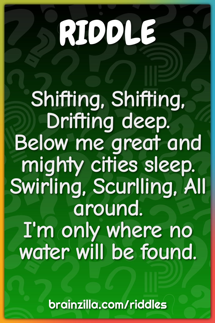 Shifting, Shifting, Drifting deep.  Below me great and mighty cities...