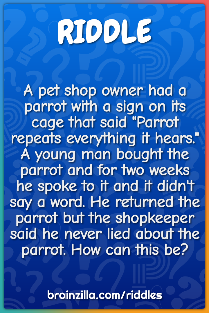 A pet shop owner had a parrot with a sign on its cage that said...