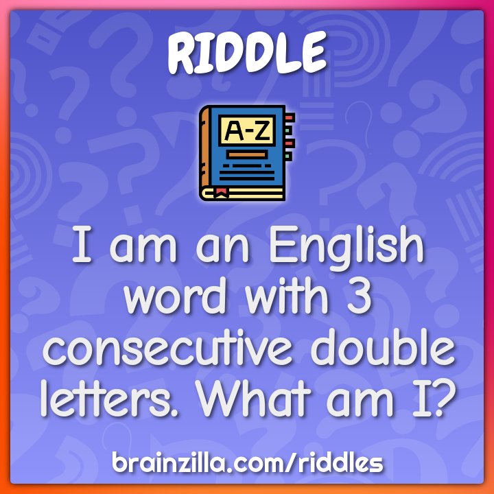 I am an English word with 3 consecutive double letters. What am I?